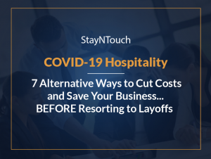 COVID-19 and Hospitality: 7 Alternative Ways to Cut Costs and Save Your Business...BEFORE Resorting to Layoffs
