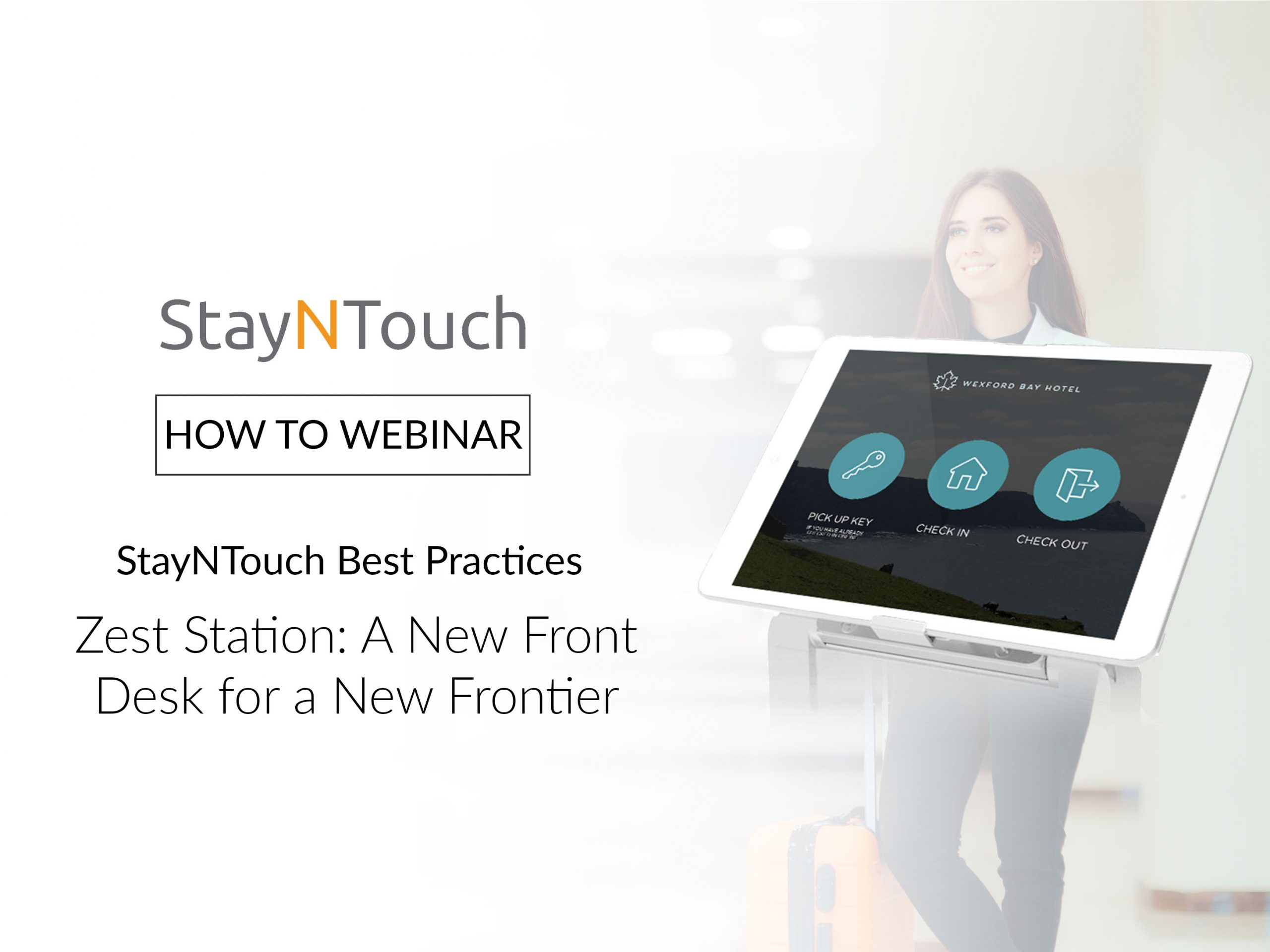 StayNTouch Best Practices Zest Station: A New Front Desk for a New Frontier