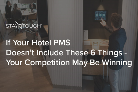 Competitive hotels use a modern PMS that features mobility, flexibility, usability, and SaaS.